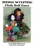 Needle Sculpting Cloth Doll Faces Book Virginia Robertson